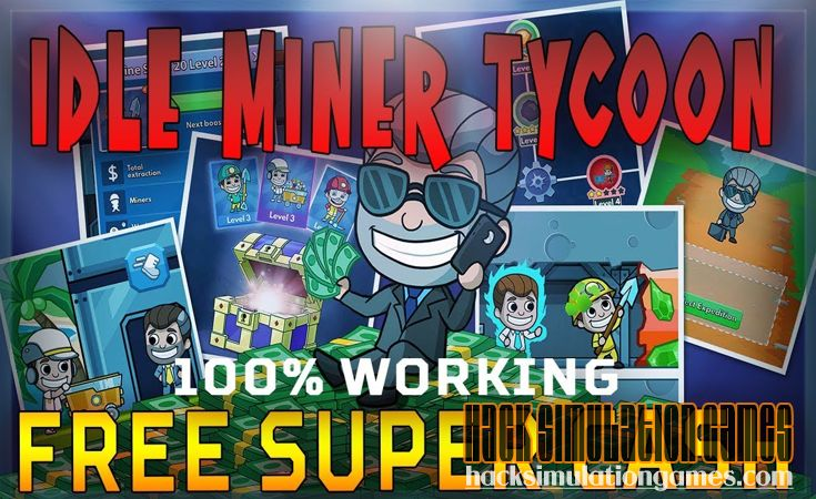 Idle Miner Tycoon Hack Tool for Free Unlimited Super Cash